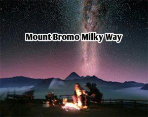 Mount Bromo Milky Way Tour Package 2D1N