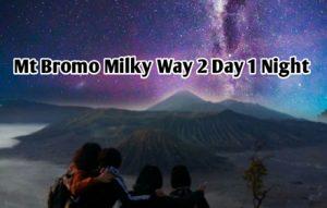 Mt Bromo Milky Way 2 Day 1 Night