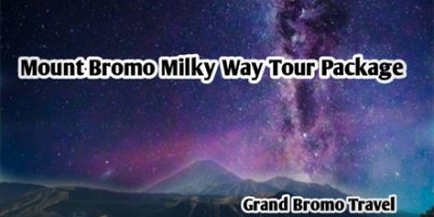 Mount Bromo Milky Way Tour Package