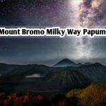 Mount Bromo Milky Way Papuma
