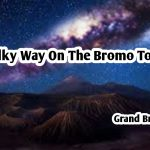 Milky Way On The Bromo Tour
