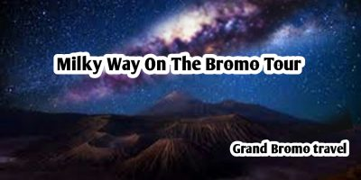 Milky Way On The Bromo Tour