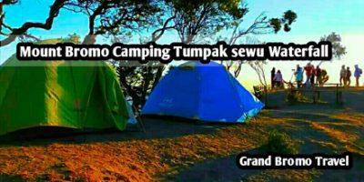 Mount Bromo Camping Tumpak Sewu Waterfall
